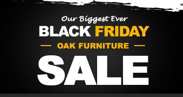 Black Friday Oak Furniture Sale