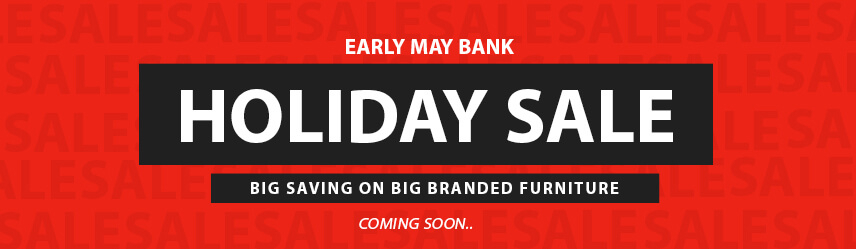 Early May Bank Holiday Sale 2018 at Furniture Direct UK